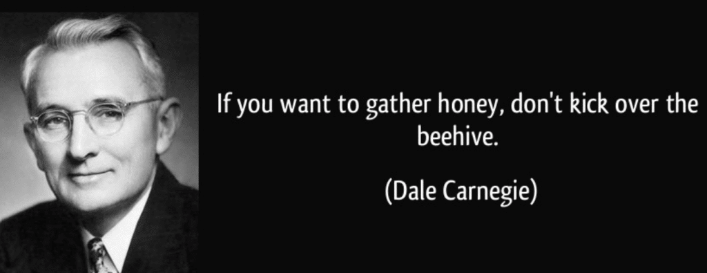 If you want to gather honey, don't kick over the beehive