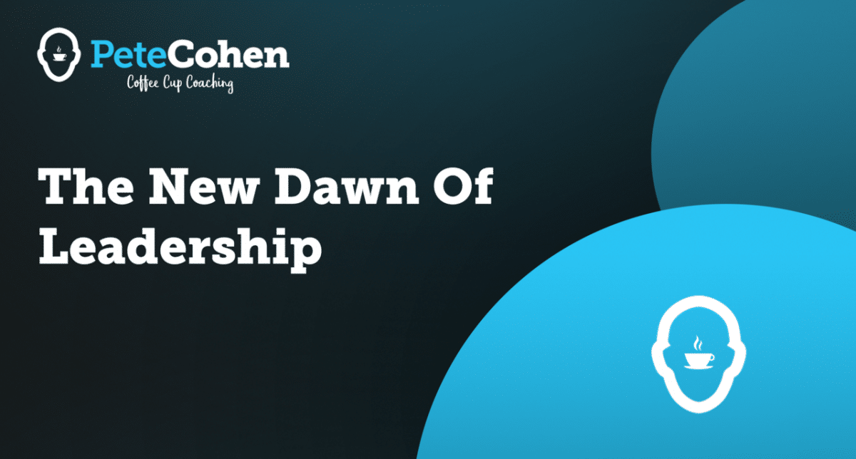 The New Dawn Of Leadership