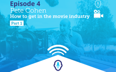 Pete Cohen Podcast Episode 4 – How To Get Into The Movie Industry Part 1
