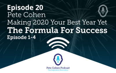 Making 2020 Your Best Year Yet – The Formula For Success – Episode 1